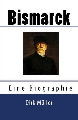 Bismarck. Eine Biographie.