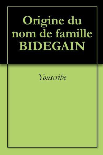 Lire Origine du nom de famille BIDEGAIN (Oeuvres courtes) pdf, epub ebook