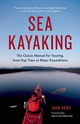 Sea Kayaking: The Classic Manual for Touring, from Day Trips to Major Expeditions by Greystone Books