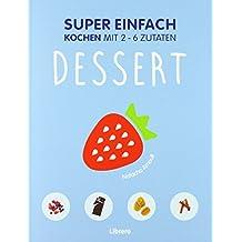 Super Einfach - Dessert
