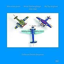 Mes avions-jouets : 1910-1960