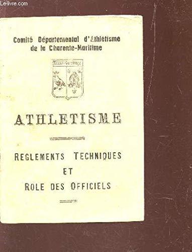 ATHLETISME - REGLEMENTS TECHNIQUES ET ROLE DES OFFICELS par COLLECTIF