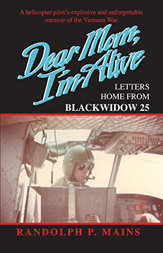 Dear Mom, I'm Alive: Letters Home From Blackwidow 25 (English Edition)