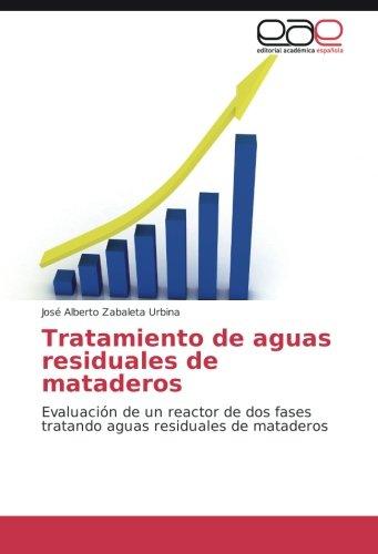 Tratamiento de aguas residuales de mataderos: Evaluación de un reactor de dos fases tratando aguas residuales de mataderos