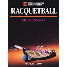 Racquetball: Steps to Success (Steps to Success Sports Series) (English Edition)