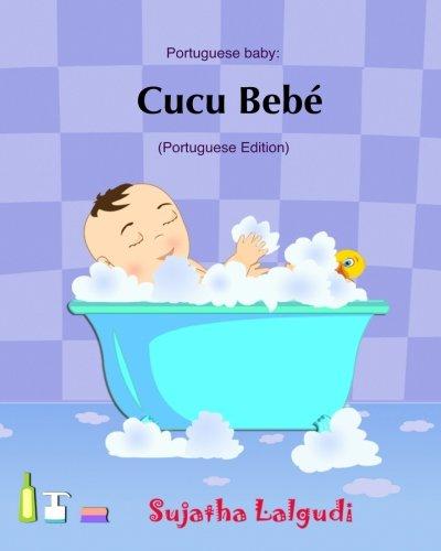 Cucu Bebe: Livro infantil ilustrado. Livros para criancas,Baby books in Portuguese. Portuguese baby books,livros em portugues para criancas.Portuguese ... babies): Volume 1 (Livros infantil ilustrado)