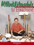 ALTBLOCKFLOETENSCHULE FUER ERWACHSENE - arrangiert für Altblockflöte - mit CD [Noten / Sheetmusic] Komponist: BRAUN GERHARD + FISCHER JOHANNES
