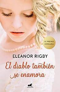 El diablo también se enamora par Eleanor Rigby