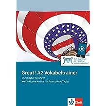 Great! A2 Vokabeltrainer: Englisch für Anfänger. Heft inklusive Audios für Smartphone/Tablet