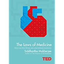 The Laws of Medicine: Field Notes from an Uncertain Science (Ted)