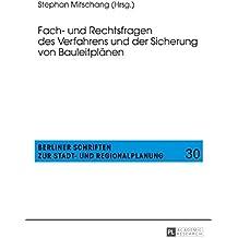 Fach- und Rechtsfragen des Verfahrens und der Sicherung von Bauleitplaenen (Berliner Schriften zur Stadt- und Regionalplanung 30)