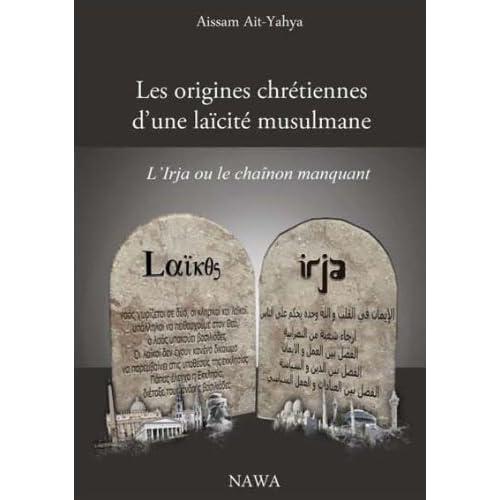 Les origines chrétiennes d'une laïcité musulmane : L'Irja ou le chaînon manquant