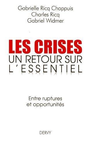 Les crises : Un retour sur l'essentiel. Entre ruptures et opportunits