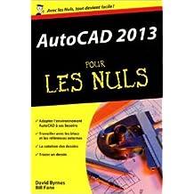 AutoCAD 2013 Poche pour les Nuls de David BYRNES ( 11 juillet 2013 )