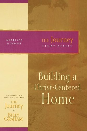 Building a christ centered home (Journey Study)