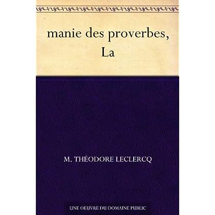 manie des proverbes, La