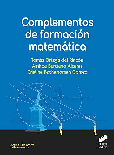 Complementos de formación matemática (Ciencias Sociales y Humanidades) por Tomás/Berciano Alcaraz, Ainhoa/Pecharromán Gómez, Cristina Ortega del Rincón