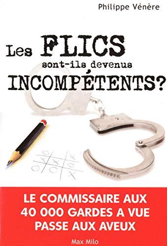LES FLICS SONT-ILS DEVENUS INCOMPÉTENTS ?