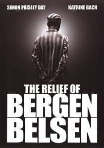 The Relief of Bergen Belsen ( The Relief of Belsen ) [ Origine Néerlandais, Sans Langue Francaise ]