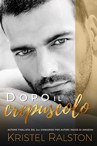 Dopo il crepuscolo (Italian Edition)