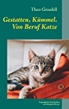 Gestatten, Kümmel. Von Beruf Katze: Vergnügliche Geschichten aus Kümmels Revier