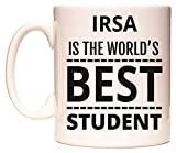 IRSA IS THE WORLD'S BEST STUDENT Tazza di WeDoMugs