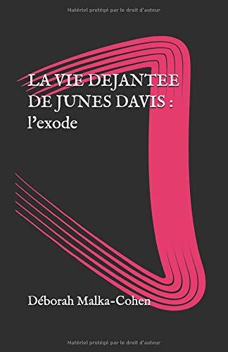 La Vie Déjantée de Junes Davis: Tome 2 : L'Exode