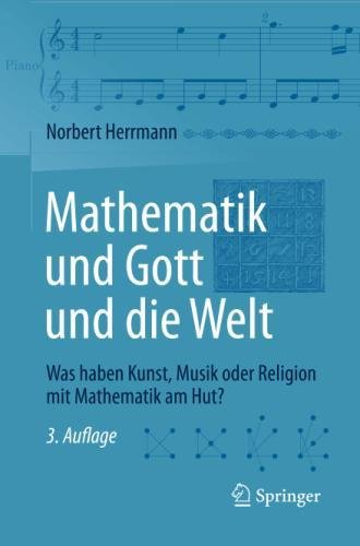 Mathematik und Gott und die Welt: Was haben Kunst, Musik oder Religion mit Mathematik am Hut?
