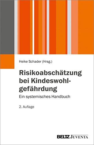 Risikoabschätzung bei Kindeswohlgefährdung: Ein systemisches Handbuch (Juventa Paperback)