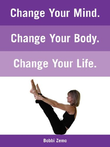 Change Your Mind. Change Your Body. Change Your Life