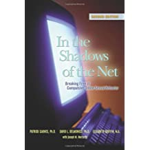 In the Shadows of the Net: Breaking Free of Compulsive Online Sexual Behavior: Breaking Free from Compulsive Online Sexual Behavior