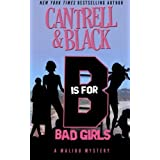 B is for Bad Girls (Malibu Mystery) by Rebecca Cantrell (2015-12-01)