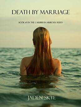 Death by Marriage (Caribbean Murder Series, Book 3) by [Skye, Jaden]