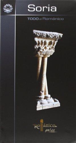 Todo el románico de Soria (Románico guías, Band 5)