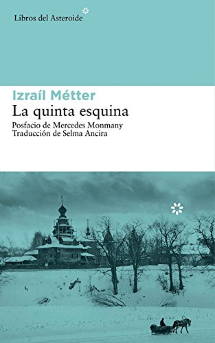 La Quinta Esquina (Libros del Asteroide) por Izrail Metter