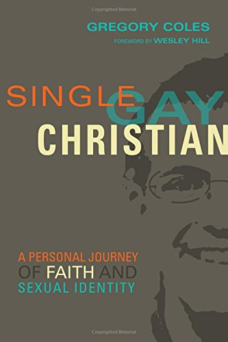 Memoiren Single (Single, Gay, Christian: A Personal Journey of Faith and Sexual Identity)