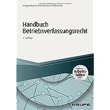 Handbuch Betriebsverfassungsrecht - inkl. Arbeitshilfen online (Haufe Fachbuch)
