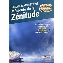 Mémento de la Zénitude - Les meilleurs conseils pour accéder à la sérénité intérieure.