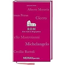 Rom. Eine Stadt in Biographien: MERIAN porträts