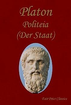 Politeia (Der Staat) von [Plato, Platon]