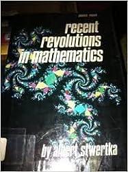 Recent Revolutions in Mathematics (Science Impact) by Albert Stwertka (1987-10-03)