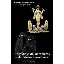 De la Diosa de las rameras al Dios de los musulmanes