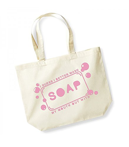 I Guess I Better Wash My Mouth Out With Soap -Large Canvas Fun Slogan Tote Bag Natural/Pink