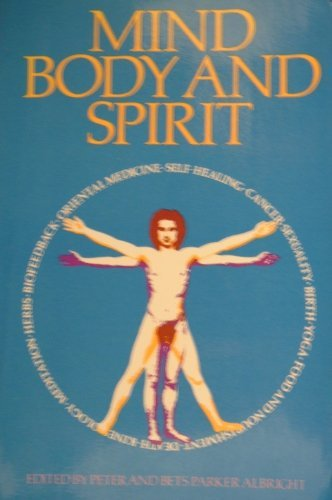 Mind, Body and Spirit: The Journey Toward Health and Wholeness