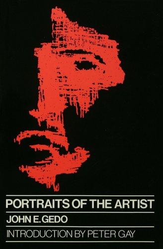 John E Gedo S Portraits Of The Artist Psychoanalysis Of Creativity