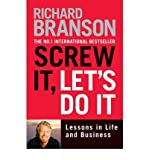 [ Screw it, Let's Do it Lessons in Life and Business ] [ SCREW IT, LET'S DO IT LESSONS IN LIFE AND BUSINESS ] BY Branson, Sir Richard ( AUTHOR ) Mar-29-2007 Paperback