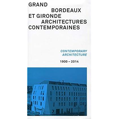Grand Bordeaux et Gironde : Architectures contemporaines, 1900-2014