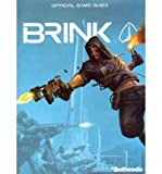 [ BRINK PRIMA OFFICIAL GAME GUIDE BY HODGSON, DAVID (NEW SOUTH WALES SUPREME COURT)](AUTHOR)PAPERBACK - Prima Publishing,U.S. - 13/05/2011