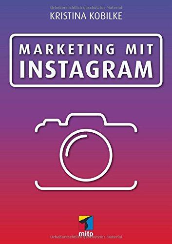 Marketing mit Instagram (mitp Business)