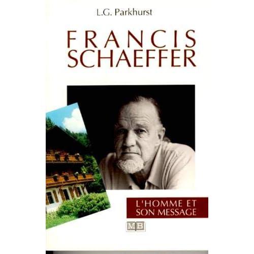 Francis Schaeffer : L'homme et son message